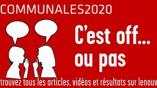 Communales 2020: c'est off ou… pas (5/6)