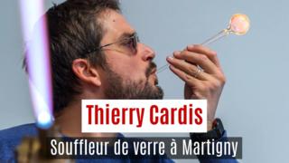 Thierry Caris, souffleur de verre à Martigny