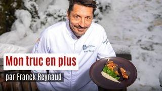 Le truc en plus: la volaille au foie gras du chef Franck Reynaud