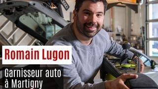 Romain Lugon garnisseur auto à Martigny