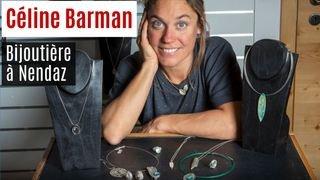 Nos artisans ont du talent: Céline Barman bijoutière à Nendaz