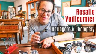 Nos artisans ont du talent: Rosalie Vuilleumier, horlogère à Champéry