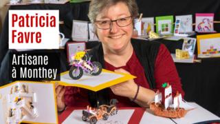 Nos artisans ont du talent: Patricia Favre, artisane qui fabrique des cartes en 3D à Monthey
