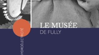 Musée de Fully: savoir-faire alpin et industriel