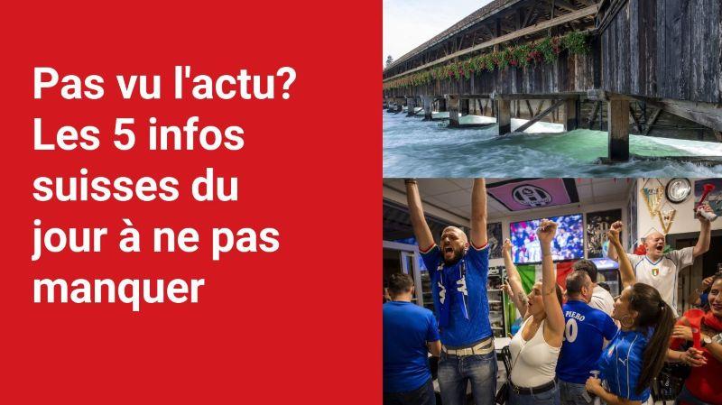 Les 5 infos à retenir dans l'actu suisse de ce lundi 12 juillet