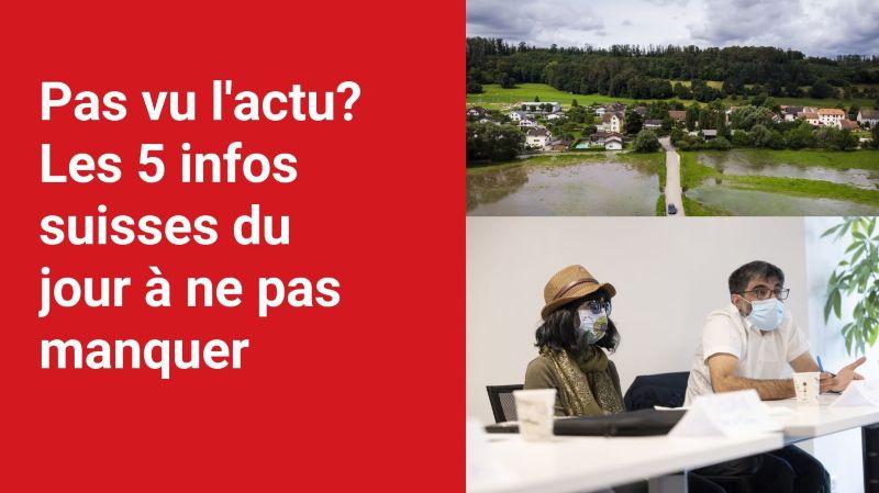 Les 5 infos à retenir dans l'actu suisse de ce mercredi 14 juillet