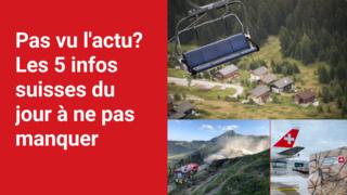 Les 5 infos à retenir dans l'actu suisse de ce jeudi 12 août