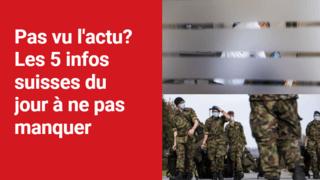 Les 5 infos à retenir dans l'actu suisse de ce lundi 19 juillet