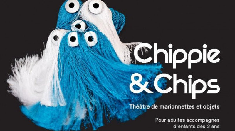 """Spectacle """"Chippie et Chips"""""""