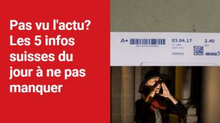 Les 5 infos à retenir dans l'actu suisse de ce jeudi 26 août