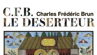 Exposition Le Déserteur - Charles Frédéric Brun