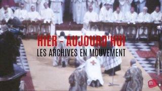 Archives en mouvement: l'ordination de Monseigneur Schwery