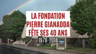 Les 40 ans de la Fondation Pierre Gianadda